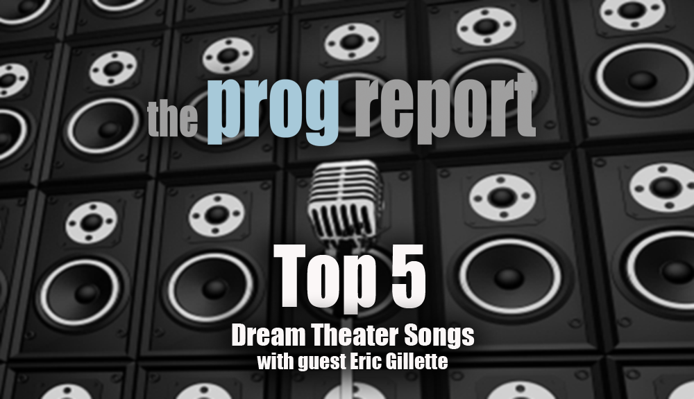 PODCAST: Prog Report Top 5 Dream Theater Songs