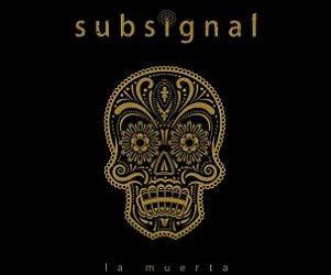 Mark's Quick Review:  Subsignal's – La Muerta