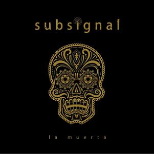 Mark's Quick Review:  Subsignal's – La Muerta