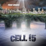 Cell 15's River Utopia