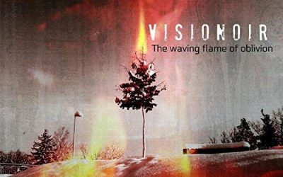 Mark's Quick Review: Visionoir's – The Waving Flame of Oblivion