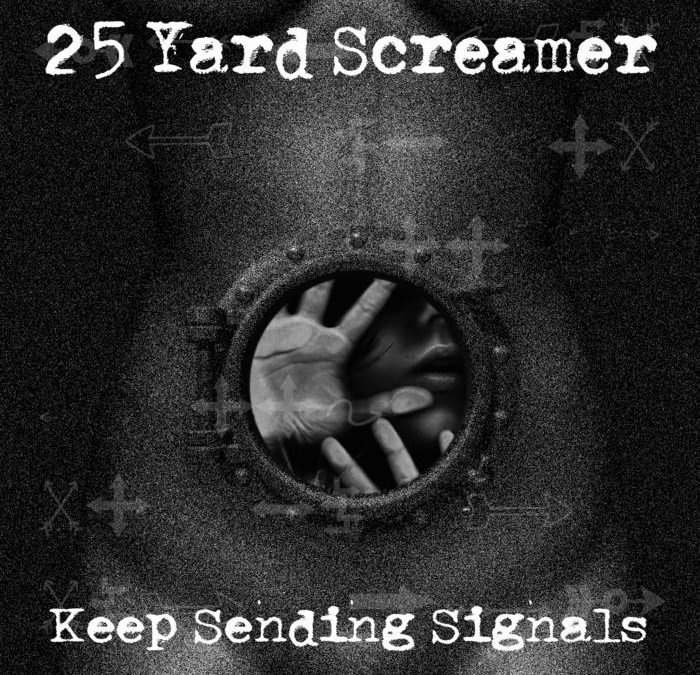 Mark's Quick Review: 25 Yard Screamer's – Keep Sending Signals